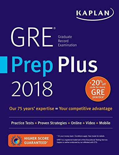 GRE Prep Plus 2018: Practice Tests + Proven Strategies + Online + Video + Mobile (Kaplan Test Prep) by Kaplan Test Prep