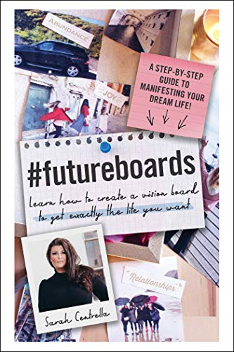 Book Cover #FutureBoards: Learn How to Create a Vision Board to Get Exactly the Life You Want