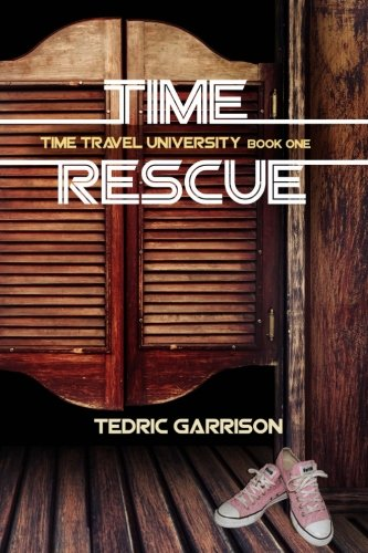 Book Cover Time Rescue: Time Travel University Book One (Volume 1)