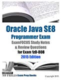 Book Cover Oracle Java SE8 Programmer Exam ExamFOCUS Study Notes & Review Questions for Exam 1z0-808: 2015 Edition