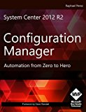 Book Cover System Center 2012 R2 Configuration Manager: Automation from Zero to Hero