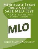 Book Cover Mortgage Loan Originator SAFE MLO Test Sample Exams and Study Guide