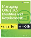 Book Cover Exam Ref 70-346 Managing Office 365 Identities and Requirements