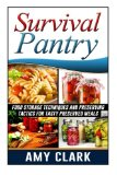 Book Cover Survival Pantry: Food Storage Techniques and Preserving Tactics for Tasty Preserved Meals (Survival Pantry, Survival Pantry books, survival pantry ultimate guide)