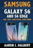 Book Cover Samsung Galaxy S6 and S6 Edge: The 100% Unofficial User Guide