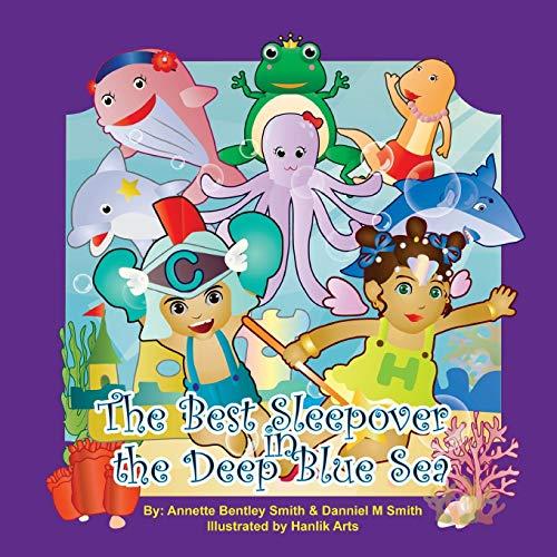 The Best Sleepover In The Deep Blue Sea (Sleepover Series) (Volume 1)