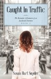 Book Cover Caught In Traffic: The Romantic Adventures of an Accidental Detective Book 2