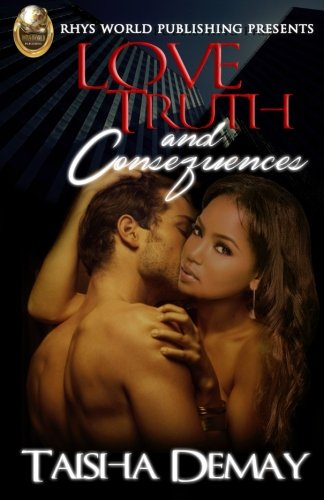 Book Cover Love,  Truth  and Consequences: A Novella