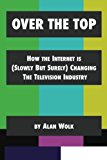 Book Cover Over The Top: How The Internet Is (Slowly But Surely) Changing The Television Industry