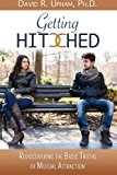 Book Cover Getting Hitched: Rediscovering the Basic Truths of Mutual Attraction