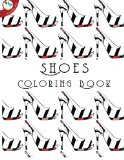 Book Cover Shoes Coloring Book (Super Relaxing Coloring Books)