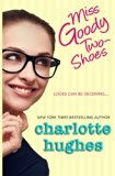 Book Cover Miss Goody Two-Shoes: A Contemporary Romance