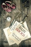 Book Cover Baby Shoes: 100 Stories by 100 Authors