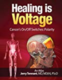 Book Cover Healing is Voltage:  Cancer's On/Off Switches:  Polarity