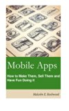 Book Cover Mobile Apps - How to Make them, Sell them, and Have Fun Doing!