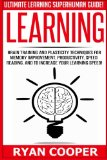 Book Cover Learning: Brain Training And Plasticity Techniques For Memory Improvement, Productivity, Speed Reading, And To Increase Your Learning Speed!