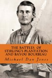 Book Cover The Battle of Stirling's Plantation and Bayou Bourbeau: The Fall 1863 Campaign in Louisiana & Texas