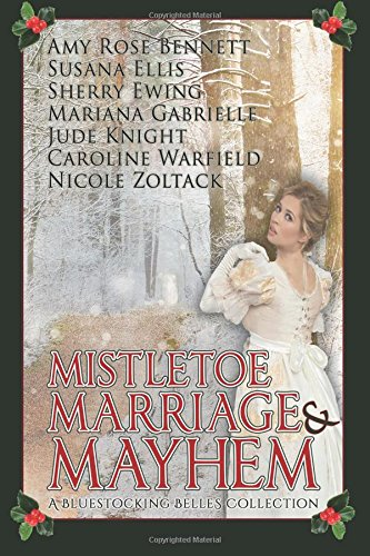 Book Cover Mistletoe, Marriage, and Mayhem: A Bluestocking Belles Collection