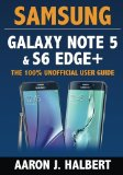 Book Cover Samsung Galaxy Note 5 & S6 Edge+: The 100% Unofficial User Guide
