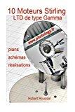 Book Cover 10 Moteurs Stirling: plans, descriptions, réalisations (French Edition)