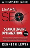 Book Cover SEO 2016: Search Engine Optimization: Learn Search Engine Optimization: A Complete Guide (Internet Marketing, Online Business, Passive Income, Social Media)