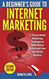 Book Cover Internet Marketing: 17 Proven Online Marketing Strategies to Make Money Onlin (Online Business, Passive Income, Facebook, Social Media, SEO)