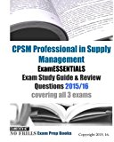 Book Cover CPSM Professional in Supply Management ExamESSENTIALS Exam Study Guide & Review Questions 2015/16: covering all 3 exams