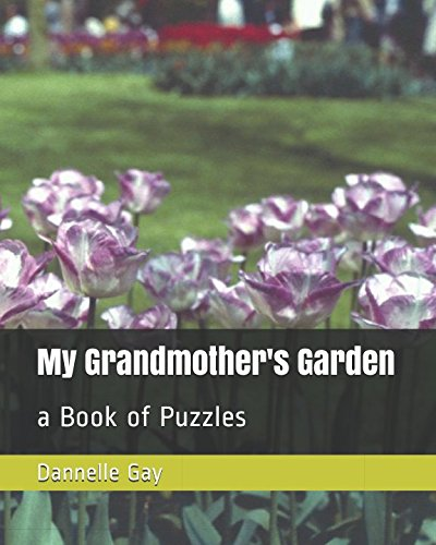 My Grandmother's Garden: a Book of Puzzles