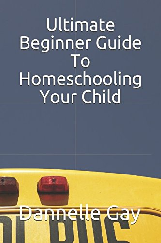 Ultimate Beginner Guide To Homeschooling Your Child