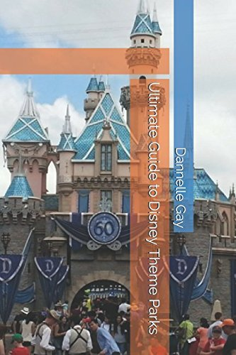 Ultimate Guide to Disney Theme Parks