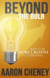 Book Cover Beyond the Bulb: How To Be More Creative At Everything