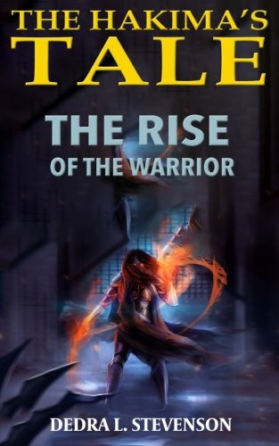 Book Cover The Rise of the Warrior: Book Two of The Hakima's Tale (Volume 2)
