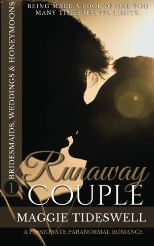Runaway Couple: A Passionate Paranormal Romance (Bridesmaids, Weddings & Honeymoons) (Volume 1)