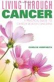 Book Cover Living Through Cancer: A Practical Guide to Cancer Related Concerns
