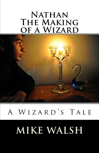 Nathan: The Making of a Wizard (A Wizard's Tale) (Volume 1)