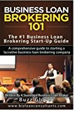 Book Cover Business Loan Brokering 101: The #1  Business Loan Brokering Start-Up Guide
