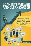 Book Cover Loan Interviewer and Clerk Career (Special Edition): The Insider's Guide to Finding a Job at an Amazing Firm, Acing The Interview & Getting Promoted