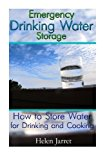 Book Cover Emergency Drinking Water Storage: How to Store Water for Drinking and Cooking: (Prepper's Guide, Survival Guide) (Survival Series)