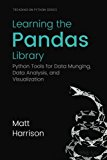 Book Cover Learning the Pandas Library: Python Tools for Data Munging, Analysis, and Visual