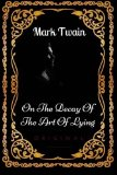 Book Cover On The Decay Of The Art Of Lying: By Mark Twain - Illustrated