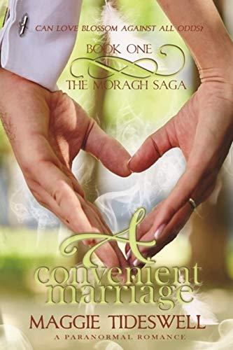 A Convenient Marriage: A Paranormal Romance (The Moragh Saga) (Volume 1)