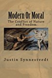 Book Cover Modern Or Moral: The Conflict of Nature and Freedom