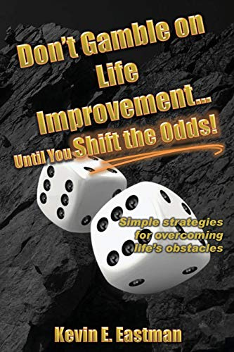 Book Cover Don't Gamble on Life Improvement... Until You Shift the Odds!