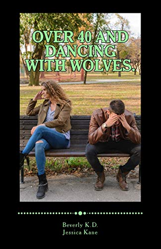 Book Cover Over 40 and dancing with wolves.