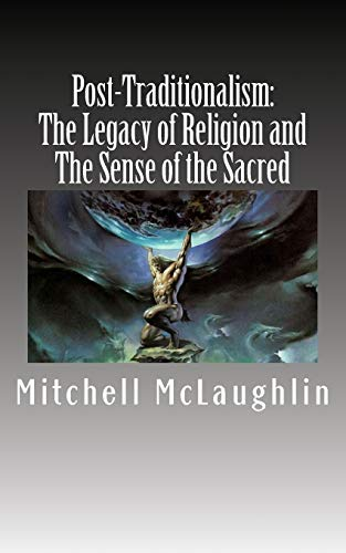 Post-Traditionalism: The Legacy of Religion and The Sense of the Sacred