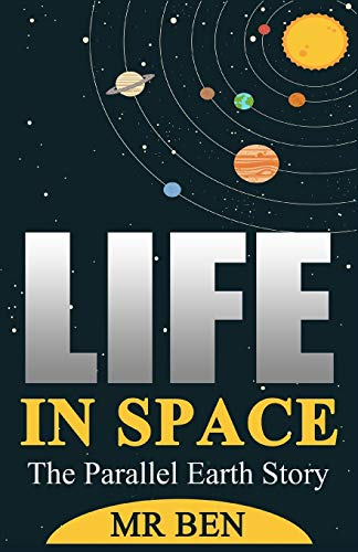 Book Cover Life in Space: (The Parallel Earth Story)