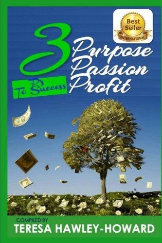 3 P's of Success: Passion, Purpose and Profit