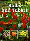 Book Cover Bulbs and Tubers: The Complete Guide to Flowers from Bulbs (Gardener's Library)
