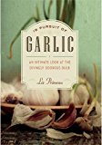 Book Cover In Pursuit of Garlic: An Intimate Look at the Divinely Odorous Bulb