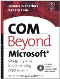 Book Cover COM Beyond Microsoft: Designing and Implementing COM Servers on Compaq Platforms (HP Technologies)
